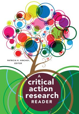 A Critical Action Research Reader - Hinchey, Patricia H (Editor)