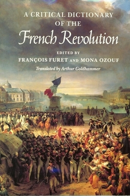 A Critical Dictionary of the French Revolution - Furet, Francois (Editor)