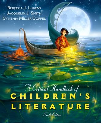 A Critical Handbook of Children's Literature - Lukens, Rebecca J