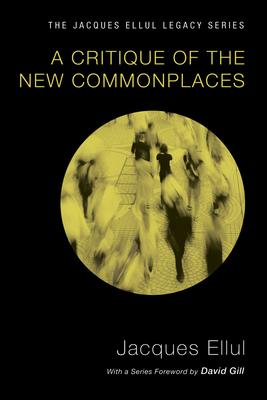 A Critique of the New Commonplaces - Ellul, Jacques