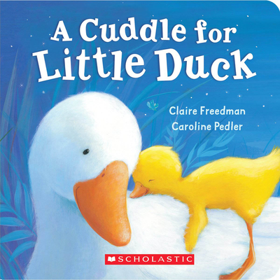 A Cuddle for Little Duck - Freedman, Claire