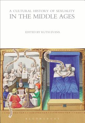 A Cultural History of Sexuality in the Middle Ages - Evans, Ruth (Editor)