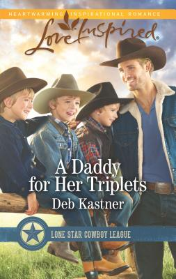 A Daddy for Her Triplets - Kastner, Deb