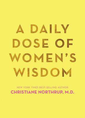 A Daily Dose of Women's Wisdom - Northrup, Christiane, Dr.