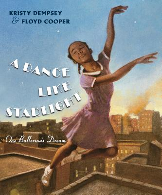 A Dance Like Starlight: One Ballerina's Dream - Dempsey, Kristy