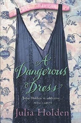 A Dangerous Dress - Holden, Julia