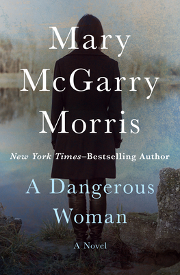 A Dangerous Woman - Morris, Mary McGarry