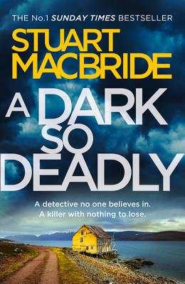 A Dark So Deadly - MacBride, Stuart