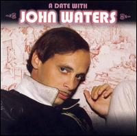 A Date with John Waters - John Waters