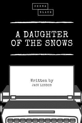 A Daughter of the Snows - London, Jack