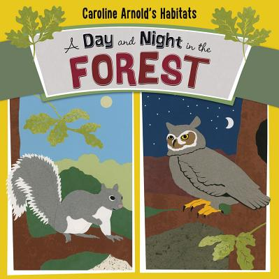 A Day and Night in the Forest - Arnold, Caroline