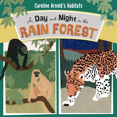 A Day and Night in the Rain Forest - Arnold, Caroline