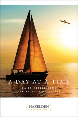 A Day at a Time: Daily Reflections for Recovering People - Anonymous