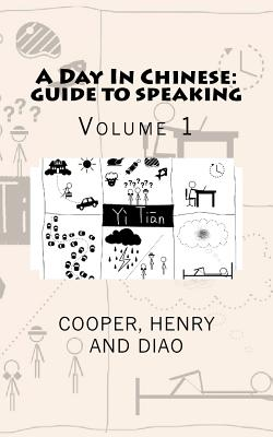 A Day in Chinese: Guide to Speaking: Volume 1 - Cooper, Paul