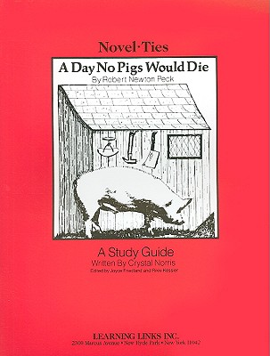 A Day No Pigs Would Die - Norris, Crystal, and Friedland, Joyce (Editor), and Kessler, Rikki (Editor)