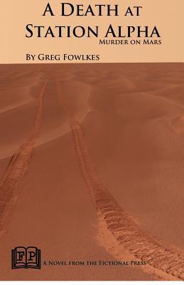 A Death at Station Alpha: Murder on Mars - Fowlkes, Greg
