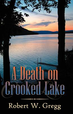 A Death on Crooked Lake - Gregg, Robert W