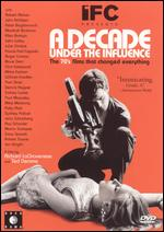 A Decade Under the Influence - Richard LaGravenese; Ted Demme
