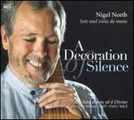 A Decoration of Silence: The Lute Music of il Divino, Vol. 2