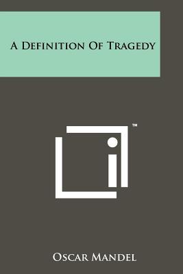 A Definition of Tragedy - Mandel, Oscar