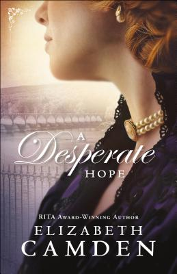 A Desperate Hope - Camden, Elizabeth