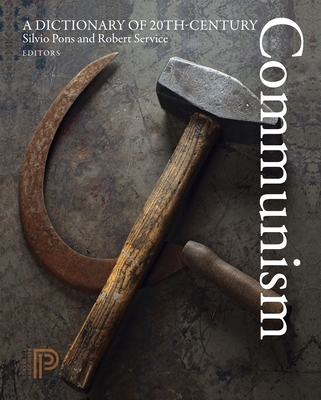 A Dictionary of 20th-Century Communism - Pons, Silvio (Editor), and Service, Robert (Editor)