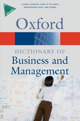 A Dictionary of Business and Management - Oxford University Press (Creator)