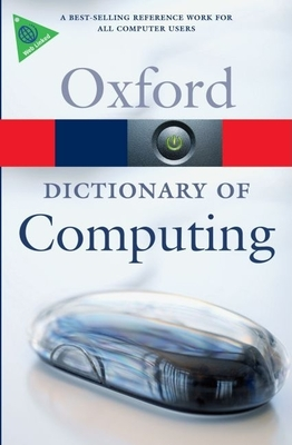 A Dictionary of Computing - Oxford University Press (Creator)