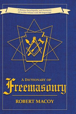 A Dictionary of Freemasonry - Macoy, Robert