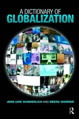 A Dictionary of Globalization - Wunderlich, Jens-Uwe