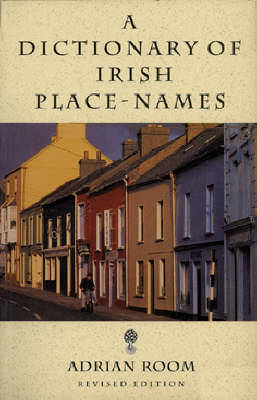 A Dictionary of Irish Place-Names - Room, Adrian