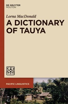 A Dictionary of Tauya - MacDonald, Lorna