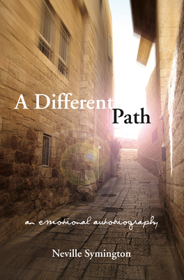 A Different Path: An Emotional Autobiography - Symington, Neville