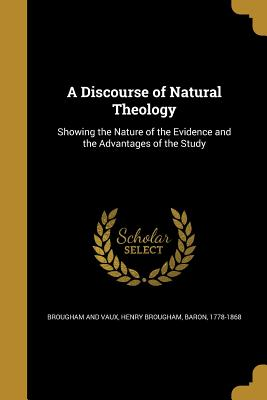 A Discourse of Natural Theology - Brougham, Henry, Baron (Creator)