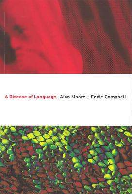 A Disease Of Language - Moore, Alan, and Campbell, Eddie