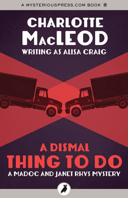 A Dismal Thing to Do - MacLeod, Charlotte