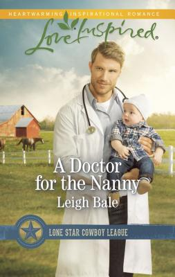 A Doctor for the Nanny - Bale, Leigh