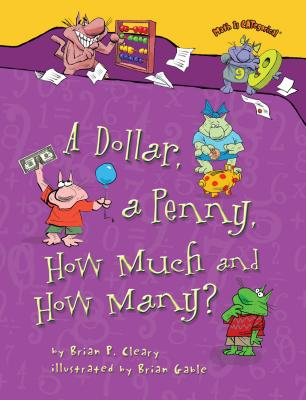 A Dollar, a Penny, How Much and How Many? - Cleary, Brian P
