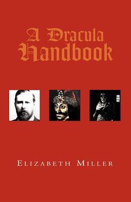 A Dracula Handbook - Miller, Elizabeth, MD, PhD