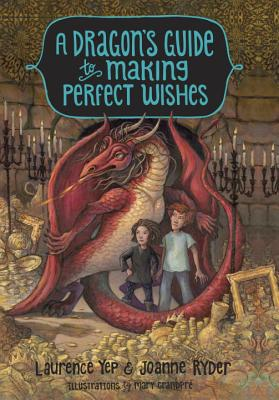 A Dragon's Guide to Making Perfect Wishes - Yep, Laurence, Ph.D., and Ryder, Joanne