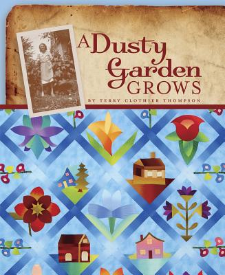A Dusty Garden Grows - Thompson, Terry Clothier