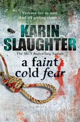 A Faint Cold Fear: (Grant County series 3) - Slaughter, Karin