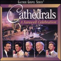A Farewell Celebration - The Cathedrals
