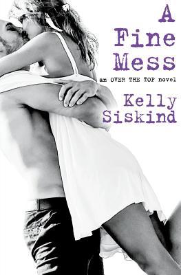 A Fine Mess - Siskind, Kelly