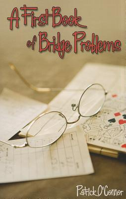 A First Book of Bridge Problems - O'Connor, Patrick, MD
