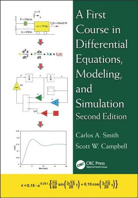 A First Course in Differential Equations, Modeling, and Simulation - Smith, Carlos A., and Campbell, Scott W.