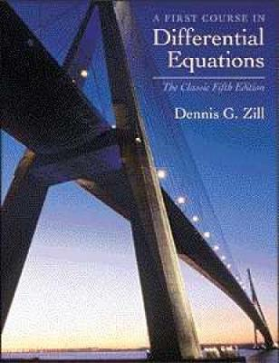 A First Course in Differential Equations: The Classic Fifth Edition - Zill, and Zill, Dennis G, and Dennis, G Zill