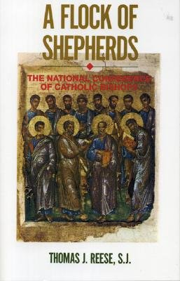 A Flock of Shepherds: The National Conference of Catholic Bishops - Reese, Thomas J