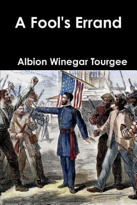 A Fool's Errand - Tourgee, Albion Winegar
