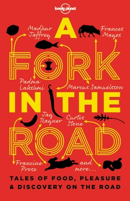 A Fork In The Road: Tales of Food, Pleasure and Discovery On The Road - Oseland, James, and Coren, Giles, and Day-Lewis, Tamasin
